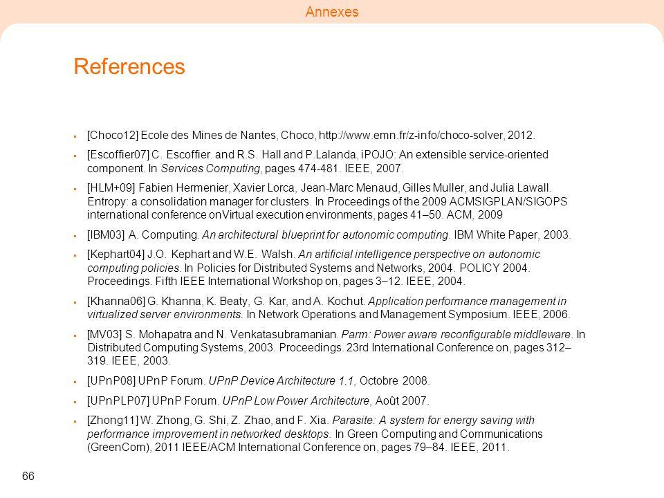 References [Choco12] Ecole des Mines de Nantes, Choco, http://www.emn.fr/z-info/choco-solver, 2012.